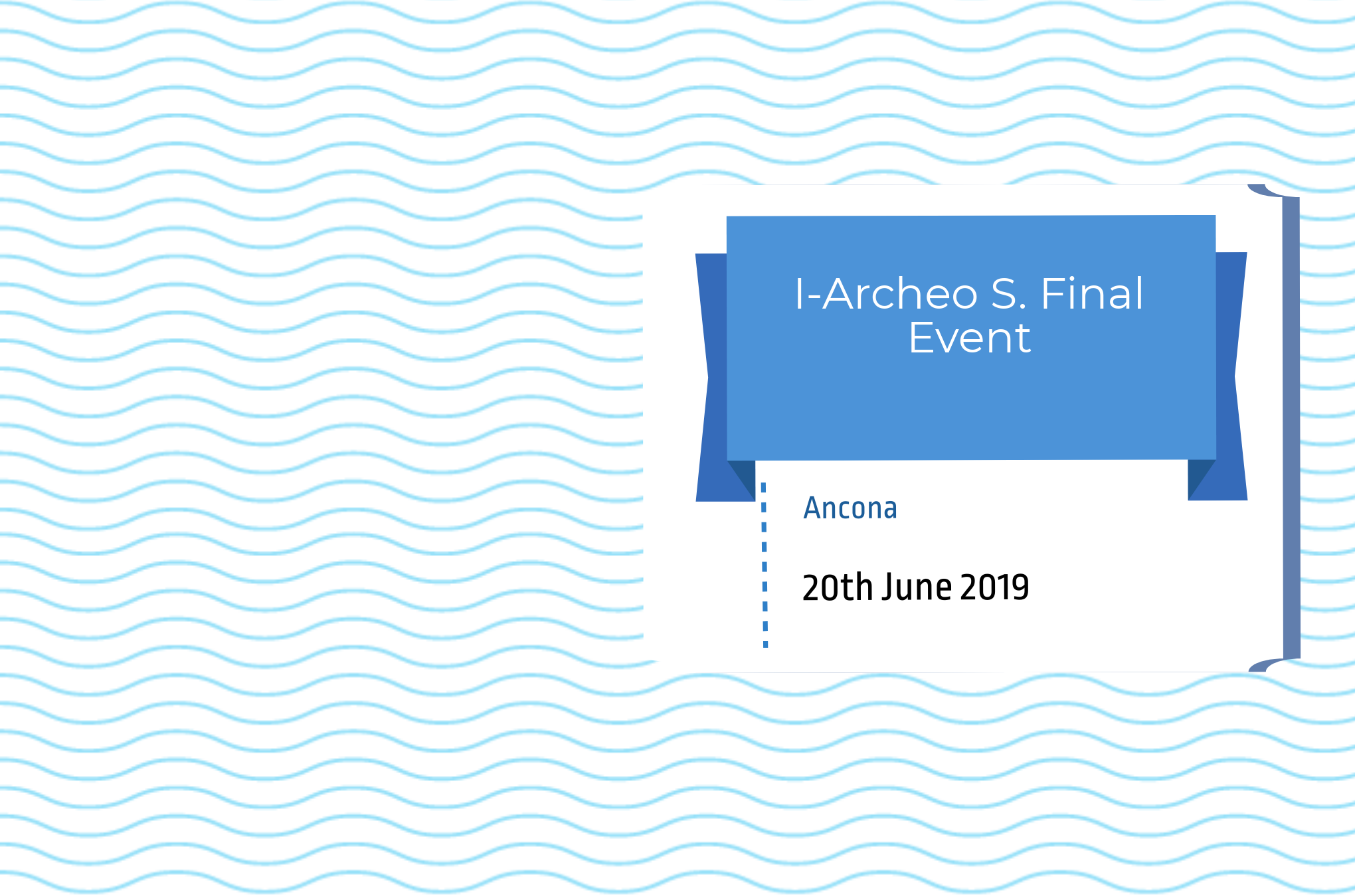 I-Archeo S. Final Event and Final Press Conference