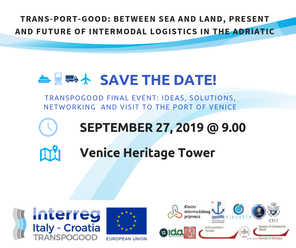 THE PRESENT AND FUTURE OF INTERMODAL TRANSPORT IN THE ADRIATIC: FINAL EVENT OF THE TRANSPOGOOD PROJECT