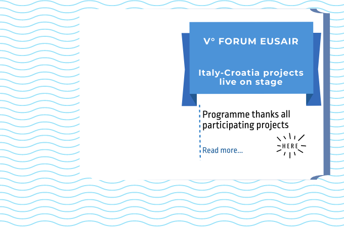 V° EUSAIR Forum: Italy-Croatia projects live on stage