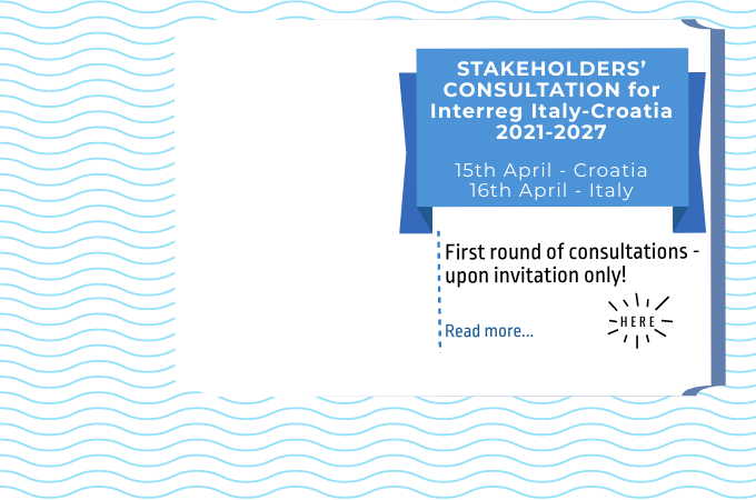 STAKEHOLDERS' CONSULTATION for Interreg Italy-Croatia 2021-2027