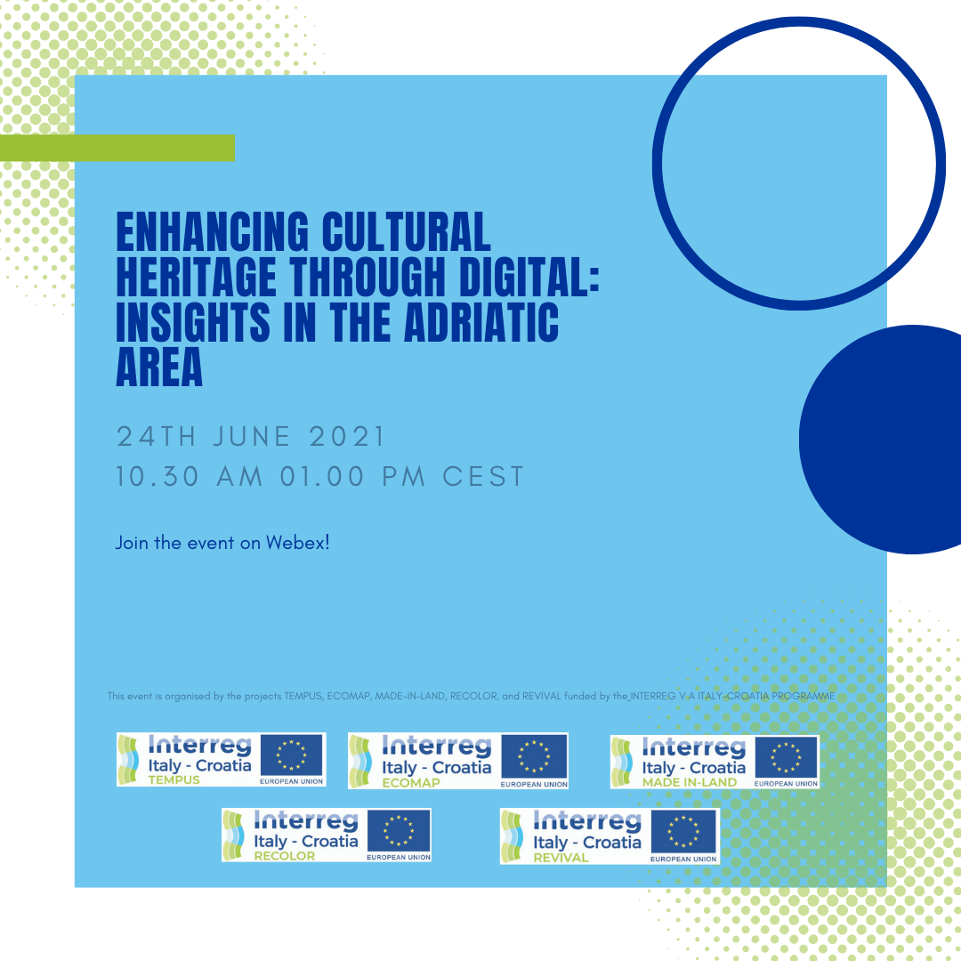 ENHANCING CULTURAL HERITAGE THROUGH DIGITAL: INSIGHTS IN THE ADRIATIC AREA
